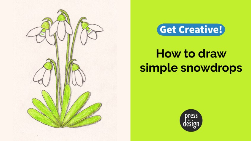 Get Creative: How to draw simple snowdrops