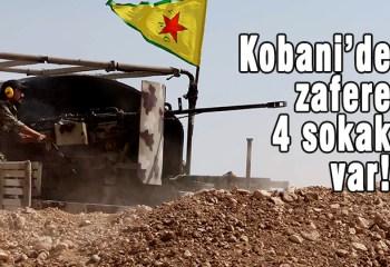 Kobani'de zafere 4 sokak var!