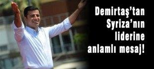 Demirtaş'tan Syriza'nın lideri Tsipras'a anlamlı mesaj