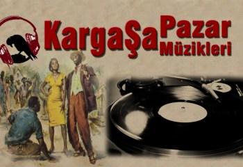 KargaŞa Pazar Müzikleri'nde bu hafta (7.12.2014)