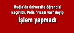 """Muğla'da bir öğrenci kaçırıldı iddiası """"Feride nerede"""""""