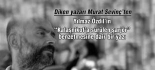 """Murat Sevinç'ten Yılmaz Özdil'in """"şarjör"""" benzetmesine dair bir yazı"""