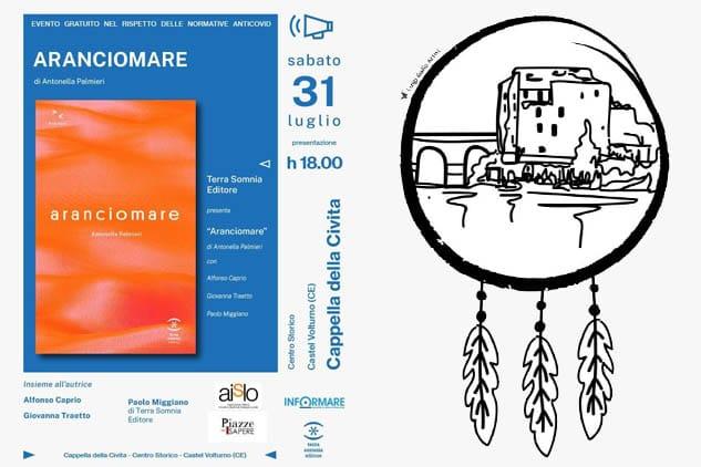 """Castel Volturno. La Cappella della Civita ospita """"Piazze del Sapere"""": presentazione del libro Aranciomare scritto da Antonella Palmieri"""