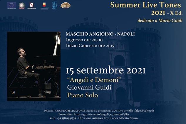 """NAPOLI. """"Angeli e Demoni"""", Giovanni Guidi in concerto al Maschio Angioino per il Summer Live Tones 2021."""