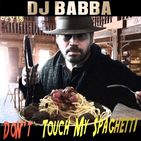 "Electronic single ""Don't Touch My Spaghetti"" by DJ Babba has a Western Surprise 1"