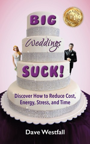 Why the BIG Wedding Industry is Afraid of Dave Westfall 13