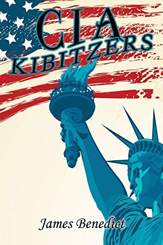 CIA Kibitzers by James Benedict – An Edgy Thriller Novel about preventing WW3 5