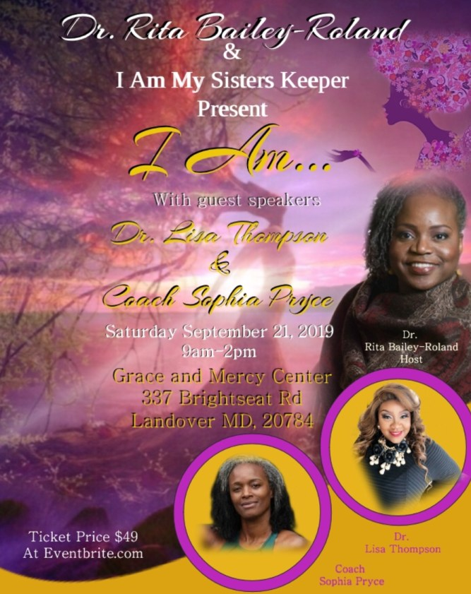"""Dr. Rita Bailey-Roland, CPA, CPC and I Am My Sister's Keeper present """"I Am…"""" 7"""