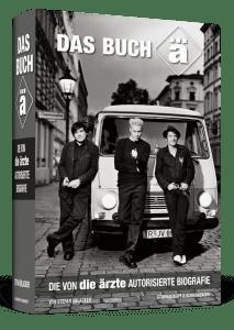 Das Buch Ä - Die Ärzte Band Biografie von Schwarzkopf und Schwarzkopf (November 2016)