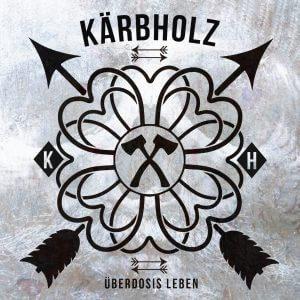 Kärbholz ÜBERDOSIS LEBEN Album Cover 2017