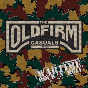 Old Firm Casuals - Wartime Rock N Roll Albumcover 2017