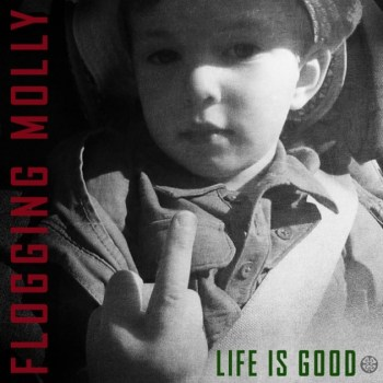 Albumcover: Flogging Molly - Life Is Good 2017