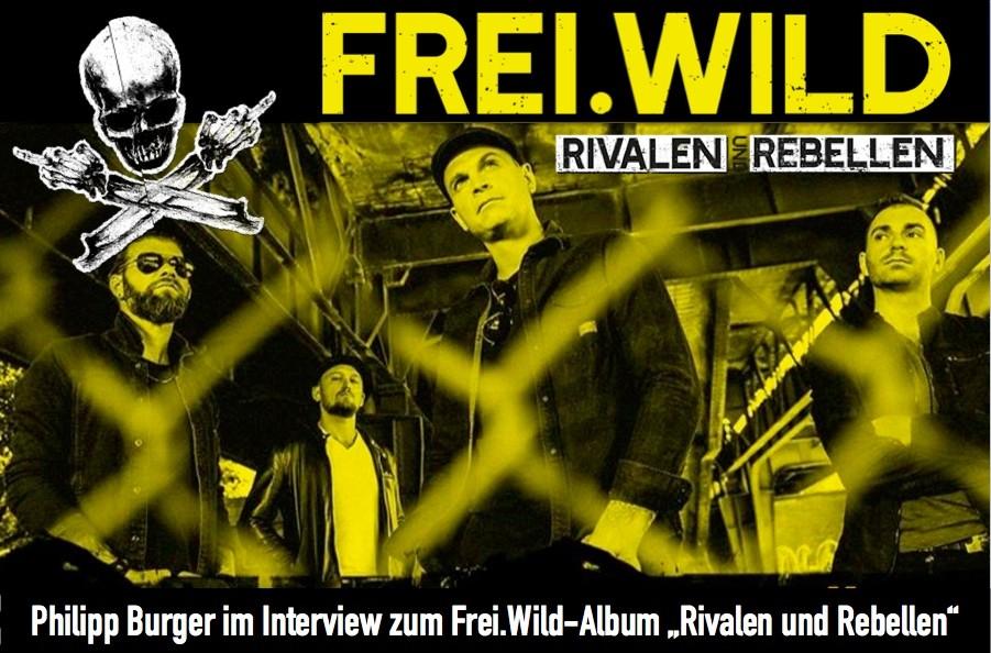 Philipp Burger Im Interview Zum Freiwild Album Rivalen Und