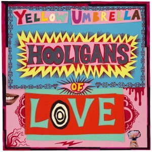 Yellow Umbrella - hooligans of love - Album Cover 2016