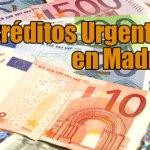 Créditos urgentes online en Madrid de 50 a 15.000 euros sin explicaciones