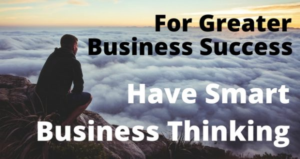 For-Greater-Business-Success-Have-Smart-Business-Thinking-600x319 For Greater Business Success, Change Your Thinking