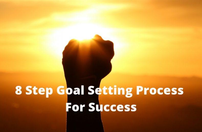 8-Step-Goal-Setting-Process-For-Success4-e1548933729486 8 Step Goal Setting Process For Success