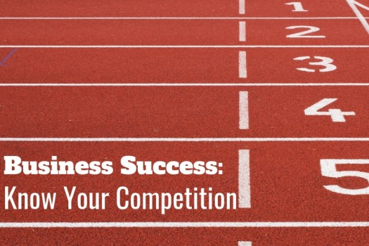 Business Success: Know Your Competition.