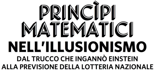 lorenzo paletti principi matematici illusionismo