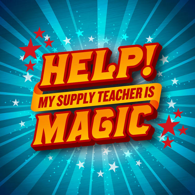 Help! My Supply Teacher's Magic