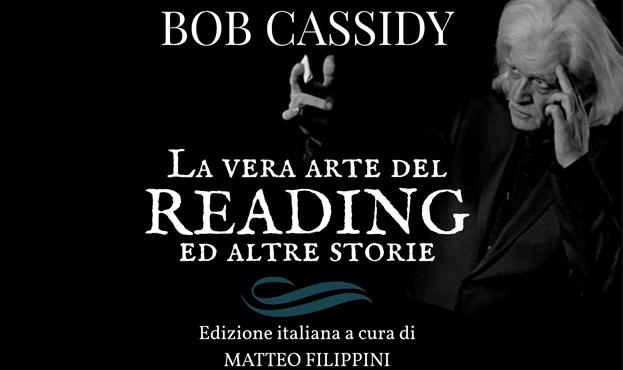 """""""La vera arte del reading"""" di Bob Cassidy"""