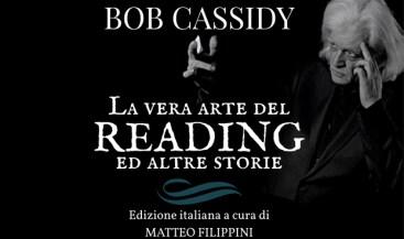 """""""La vera arte del reading ed altre storie"""" di Bob Cassidy matteo filippini"""