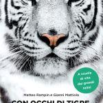 Con Occhi di Tigre, di Gianni Mattiolo e Matteo Rampin