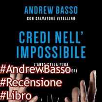 Recensione Credi nell'impossibile biografia di Andrew Basso instagram