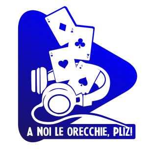 A NOI LE ORECCHIE, PLIZ!