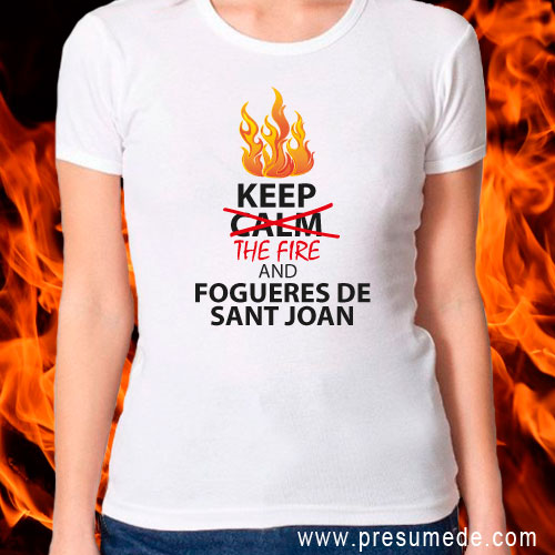 Camiseta Keep The Fire and Fogueres de Sant Joan (Alacant)
