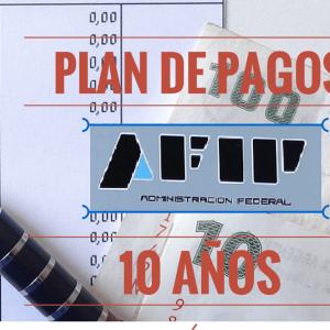 régimen-facilidades-de-pago-10-años-AFIP