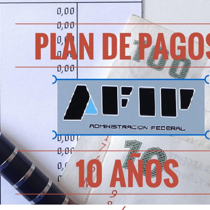 10 claves para ingresar al plan de pagos en 120 cuotas de AFIP