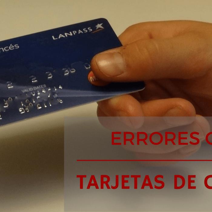 7 errores que tenés que evitar al usar tu tarjeta de crédito