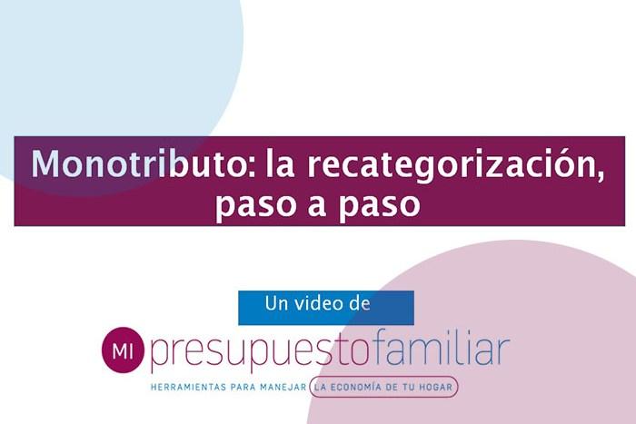 Video tutorial: recategorización obligatoria del Monotributo