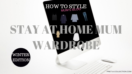 Capsule Wardrobe: Stay at home mum