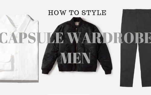 How to style Men capsule wardrobe