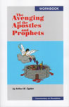 Avenging of the Apostles and Prophets, The (workbook)