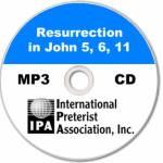 Resurrection in John 5, 6, & 11 (4 tracks)