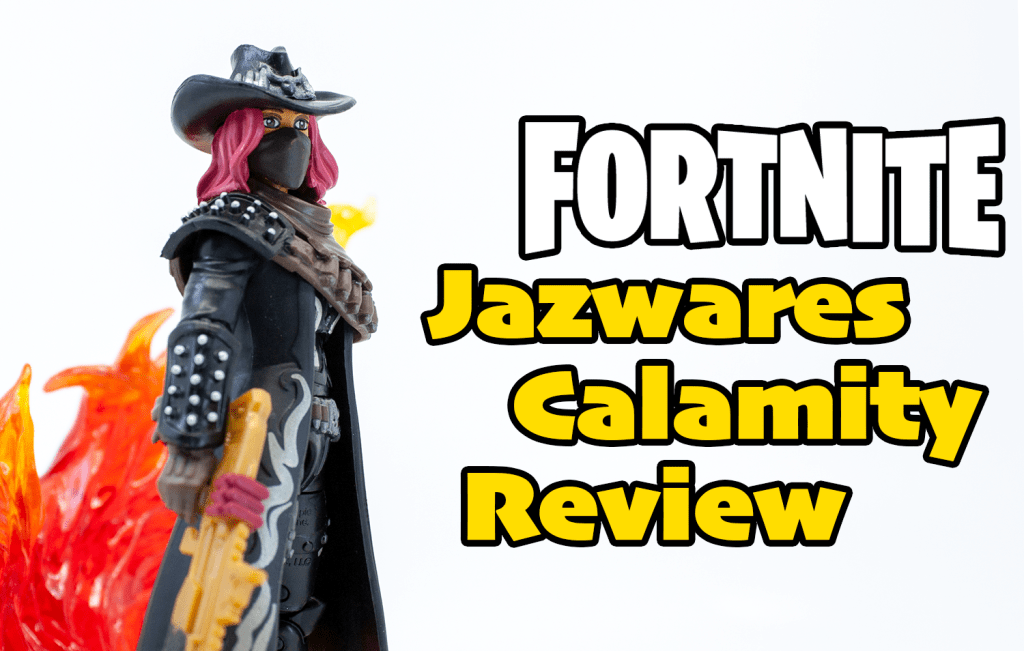 Jazwares Fortnite 3 3/4-inch Series 2 Calamity Review
