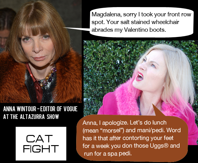 Anna Wintour and Magdalena of Pretty Cripple have a cat fight