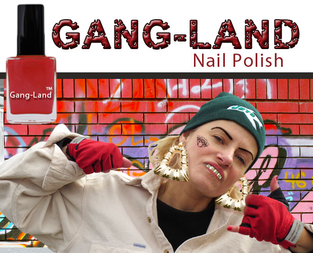 NAIL POLISH for Gang Girls
