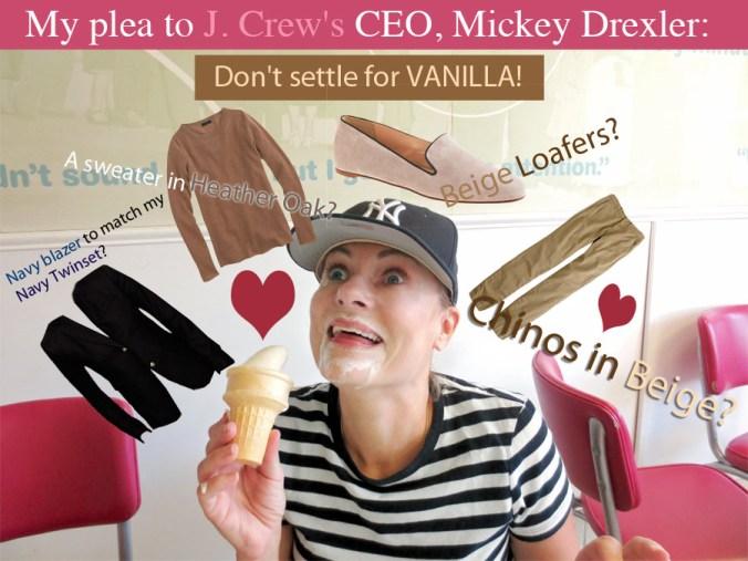 My plea to J. Crew's CEO, Mickey Drexler: Don't settle for VANILLA!
