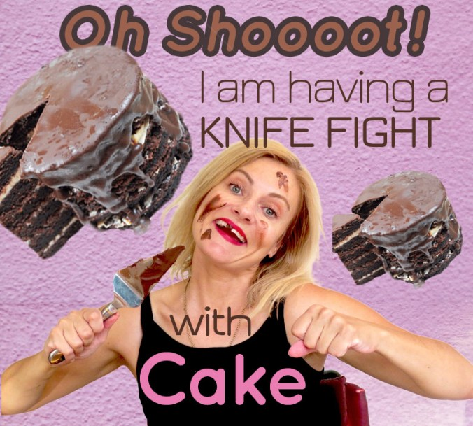 Oh Shoot! I am having a knife fight with cake