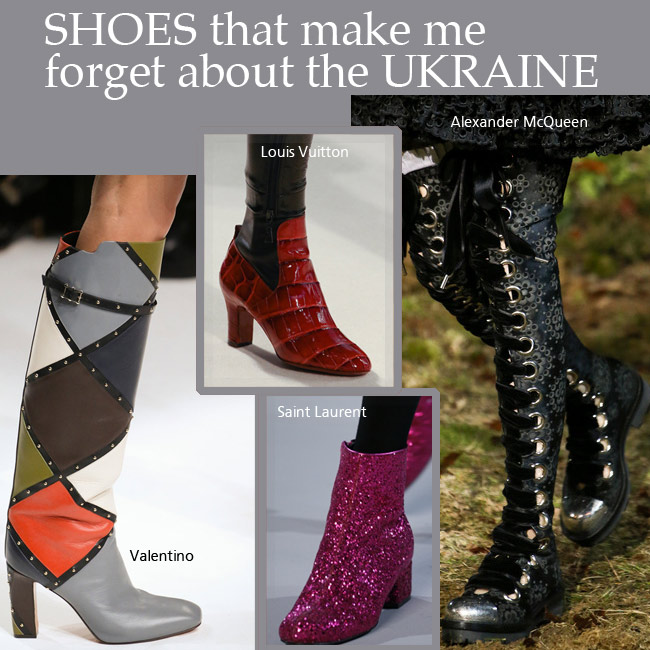 shoes that make me forget about the Ukraine