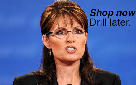 Sarah Palin wants America to shop for Christmas and drill later.