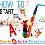 How to start an Arts Music Festival in your town