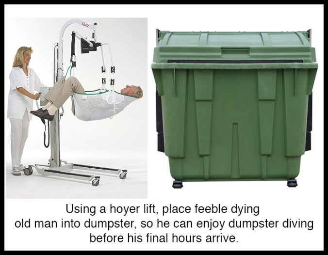 feeble old man being lifted with a hoyer lift into a dumpster