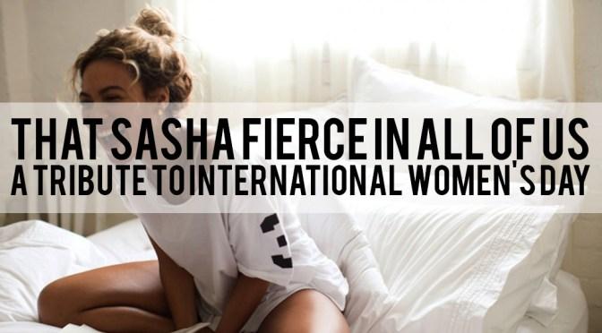 That Sasha Fierce in All of Us –Yep, I Went There!