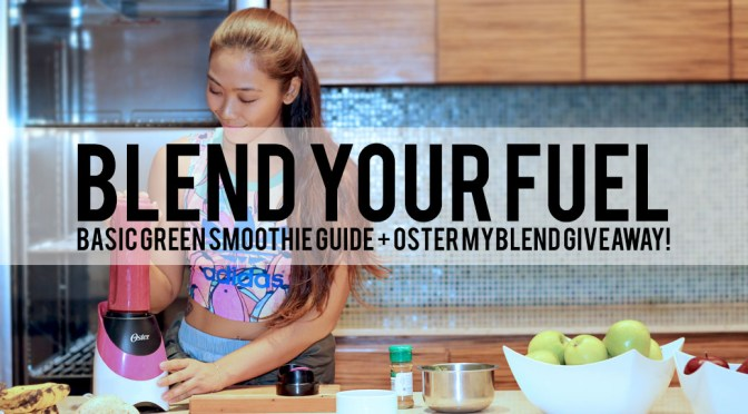 Blend Your Fuel: Green Smoothie Guide + Oster MyBlend Giveaway!