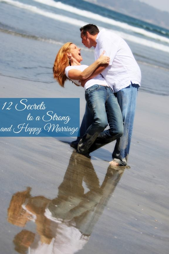 12 Secrets to a Strong and Happy Marriage: ExtraordinaryMommy.com